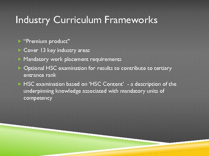 """Industry Curriculum Frameworks """"Premium product"""" Cover 13 key industry areas Mandatory work placement requirements"""