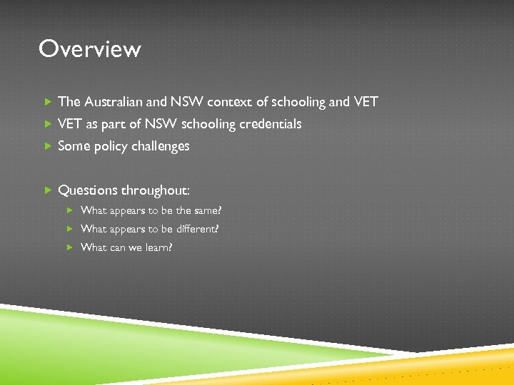 Overview The Australian and NSW context of schooling and VET as part of NSW