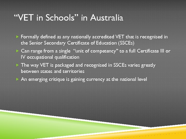 """""""VET in Schools"""" in Australia Formally defined as any nationally accredited VET that is"""