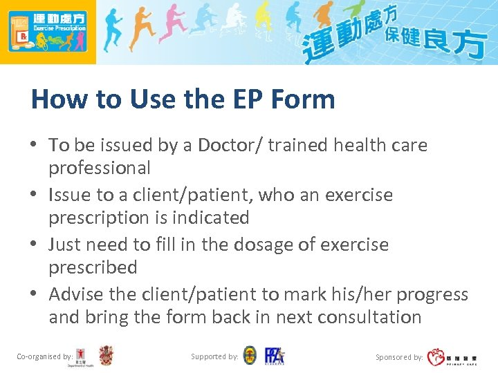 How to Use the EP Form • To be issued by a Doctor/ trained