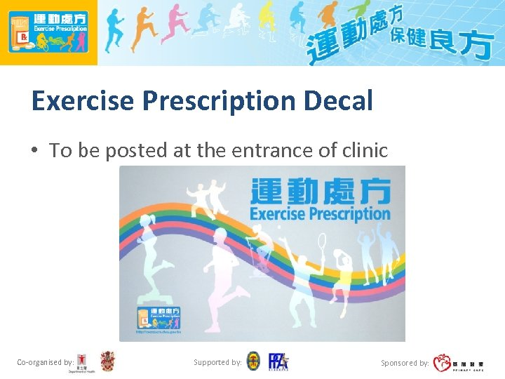 Exercise Prescription Decal • To be posted at the entrance of clinic Co-organised by: