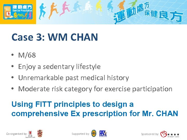 Case 3: WM CHAN • • M/68 Enjoy a sedentary lifestyle Unremarkable past medical