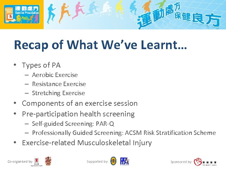 Recap of What We've Learnt… • Types of PA – Aerobic Exercise – Resistance