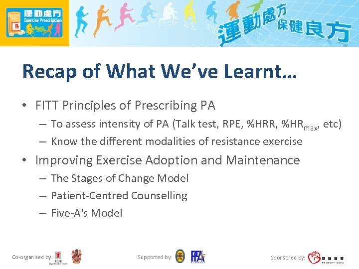 Recap of What We've Learnt… • FITT Principles of Prescribing PA – To assess