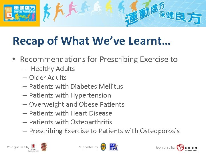 Recap of What We've Learnt… • Recommendations for Prescribing Exercise to – Healthy Adults
