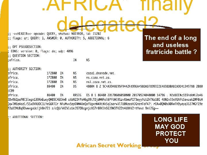 """. AFRICA"" finally delegated? The end of a long and useless fratricide battle ?"