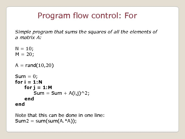 Program flow control: For Simple program that sums the squares of all the elements