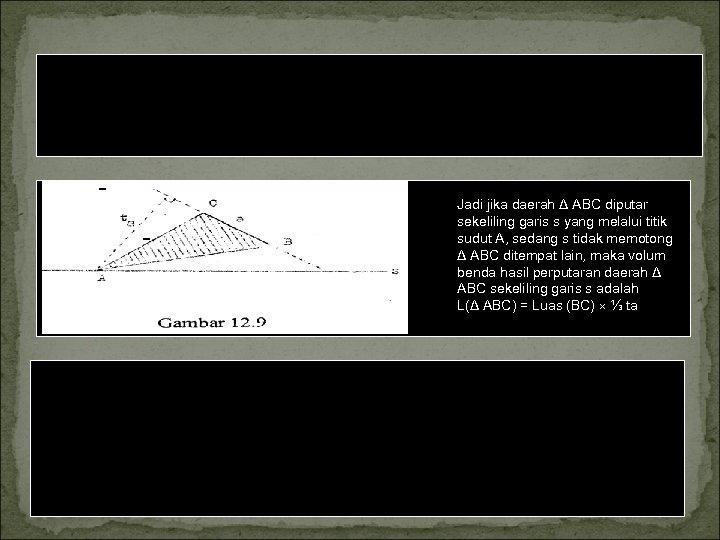 Dalil: Volum benda yang terjadi karena perputaran sebuah segitiga dengan sumbu perputaran sebuah garis