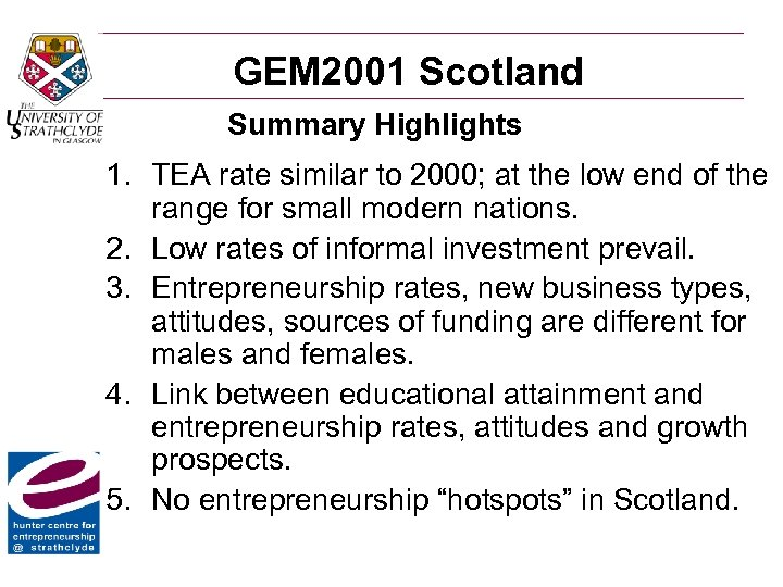 GEM 2001 Scotland Summary Highlights 1. TEA rate similar to 2000; at the low