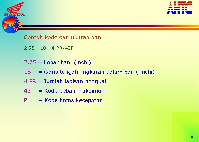 Contoh kode dan ukuran ban 2. 75 - 18 - 4 PR/42 P 2.