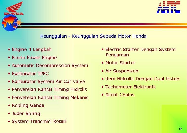 Keunggulan - Keunggulan Sepeda Motor Honda • Engine 4 Langkah • Econo Power Engine