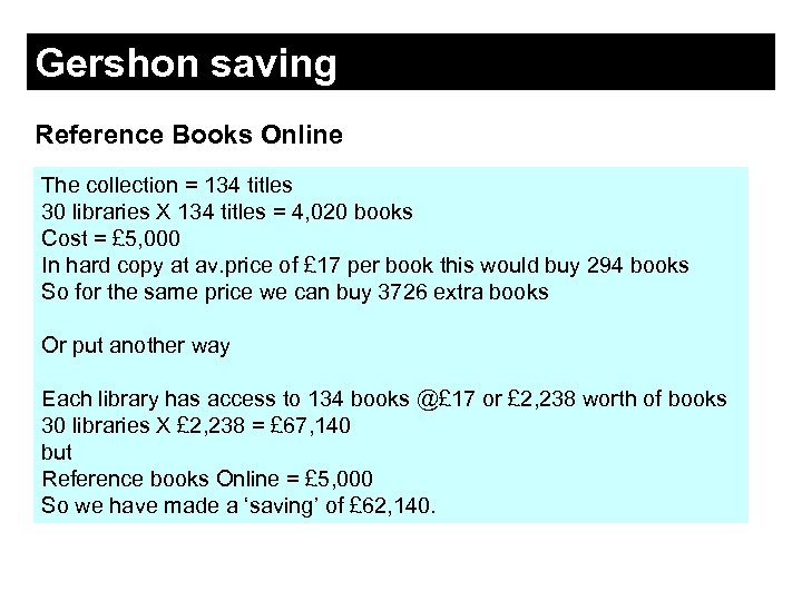 Gershon saving Reference Books Online The collection = 134 titles 30 libraries X 134