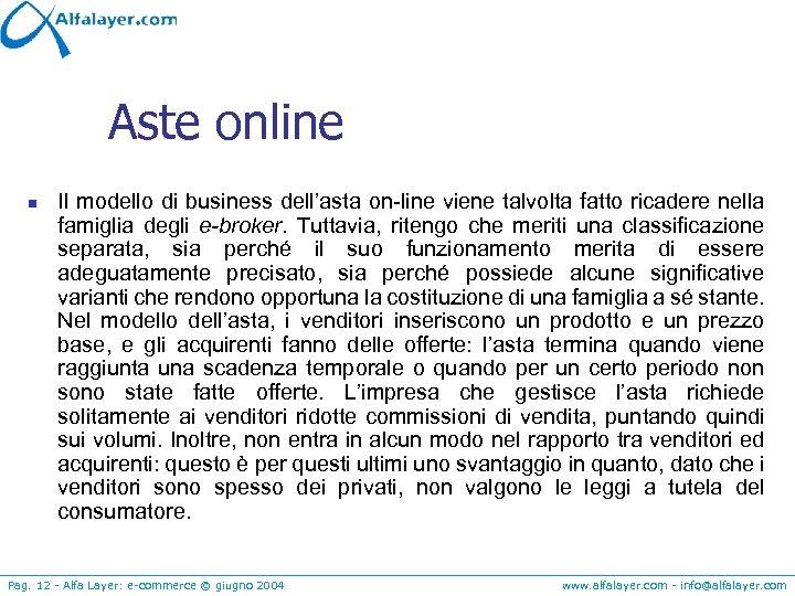 Aste online n Il modello di business dell'asta on-line viene talvolta fatto ricadere nella