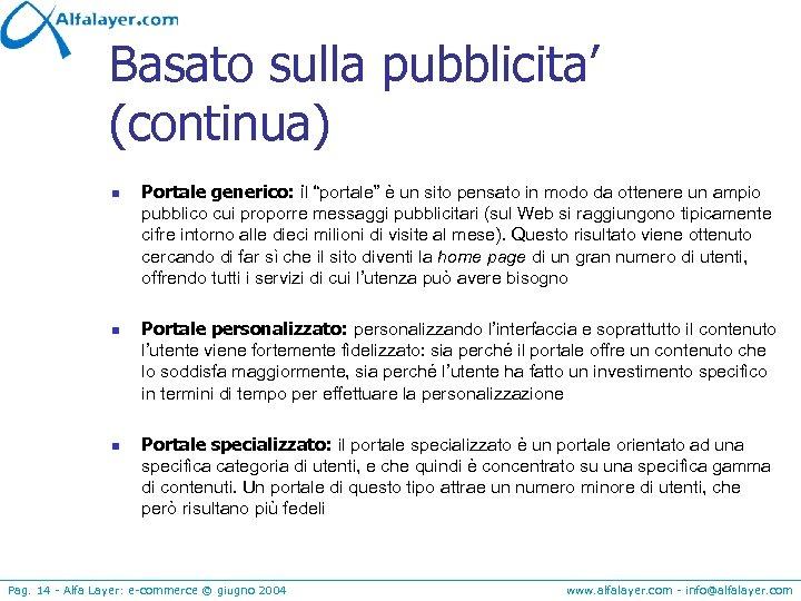 """Basato sulla pubblicita' (continua) n n n Portale generico: il """"portale"""" è un sito"""