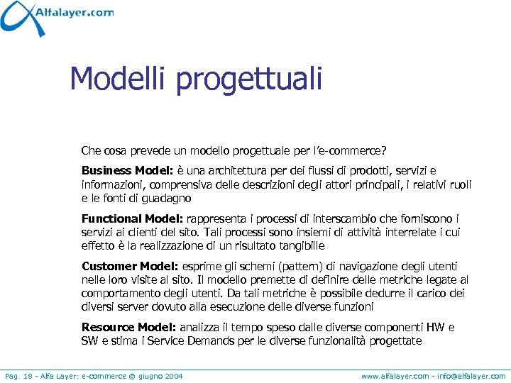 Modelli progettuali Che cosa prevede un modello progettuale per l'e-commerce? Business Model: è una