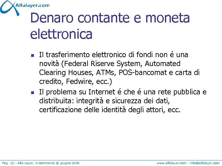 Denaro contante e moneta elettronica n n Il trasferimento elettronico di fondi non é