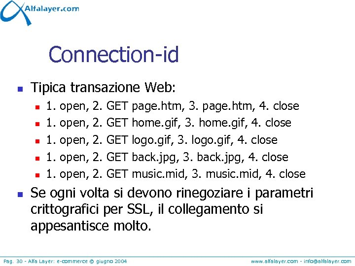 Connection-id n Tipica transazione Web: n n n 1. 1. 1. open, open, 2.