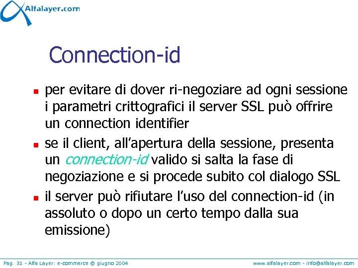 Connection-id n n n per evitare di dover ri-negoziare ad ogni sessione i parametri