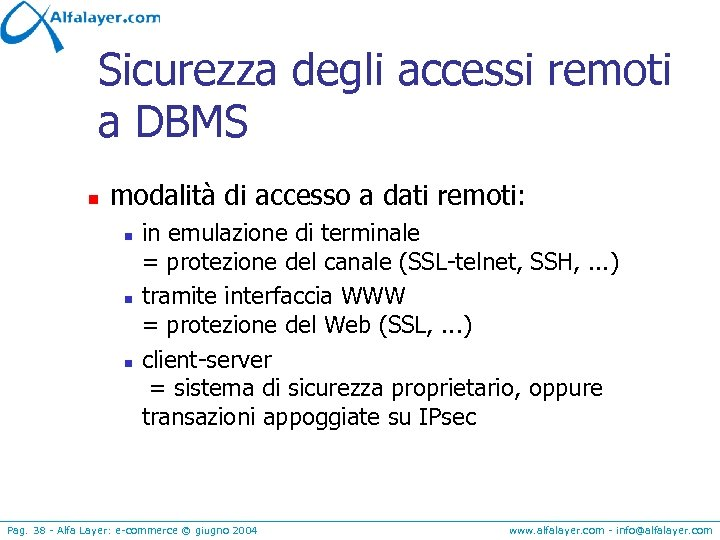 Sicurezza degli accessi remoti a DBMS n modalità di accesso a dati remoti: n