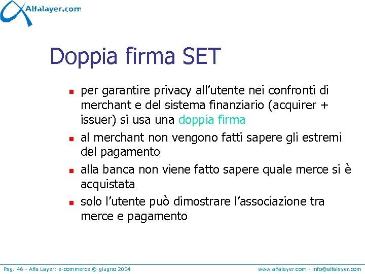Doppia firma SET n n per garantire privacy all'utente nei confronti di merchant e