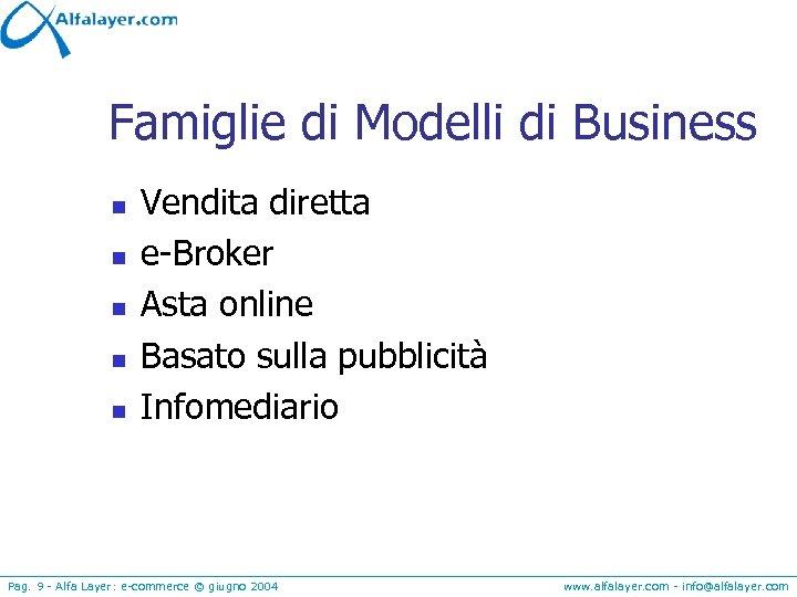 Famiglie di Modelli di Business n n n Vendita diretta e-Broker Asta online Basato