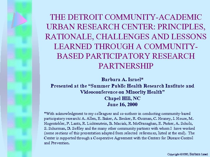 THE DETROIT COMMUNITY-ACADEMIC URBAN RESEARCH CENTER: PRINCIPLES, RATIONALE, CHALLENGES AND LESSONS LEARNED THROUGH A