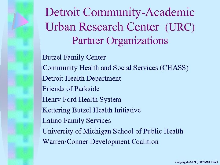 Detroit Community-Academic Urban Research Center (URC) Partner Organizations Butzel Family Center Community Health and