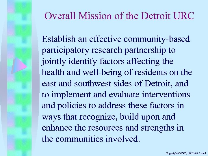 Overall Mission of the Detroit URC Establish an effective community-based participatory research partnership to