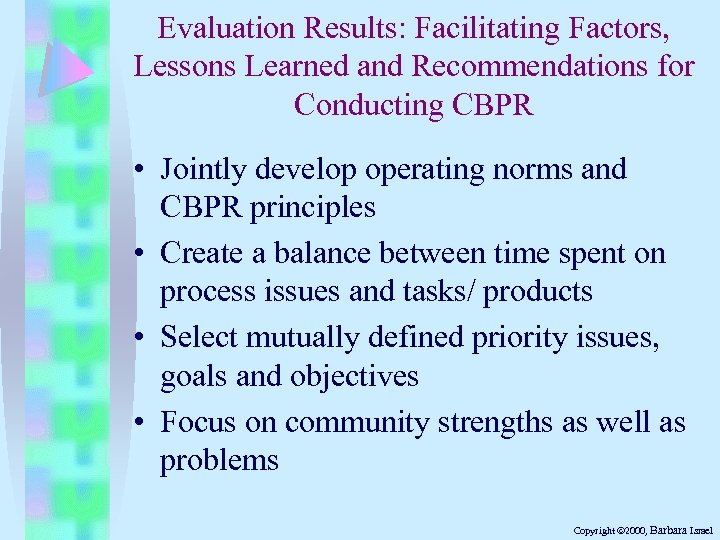 Evaluation Results: Facilitating Factors, Lessons Learned and Recommendations for Conducting CBPR • Jointly develop