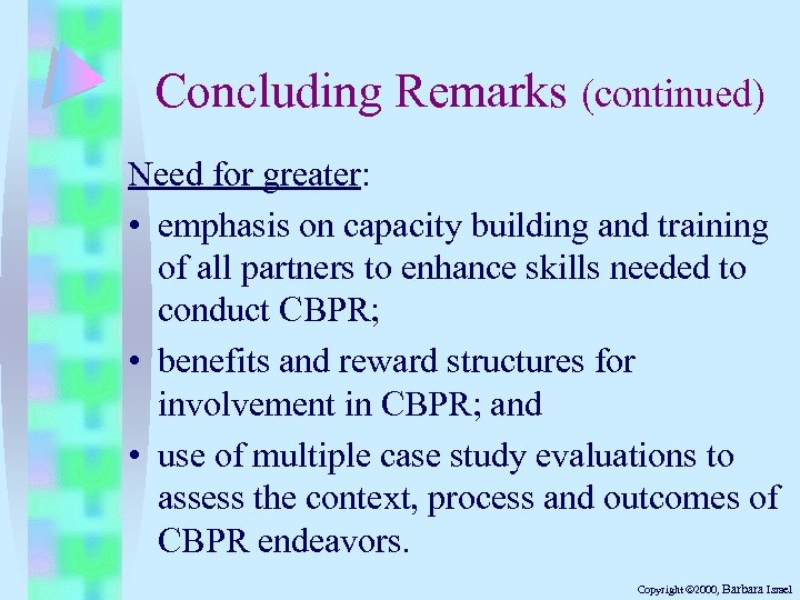 Concluding Remarks (continued) Need for greater: • emphasis on capacity building and training of