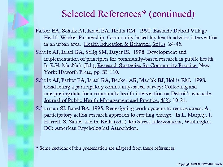 Selected References* (continued) Parker EA, Schulz AJ, Israel BA, Hollis RM. 1998. Eastside Detroit