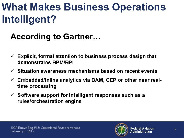 What Makes Business Operations Intelligent? According to Gartner… ü Explicit, formal attention to business