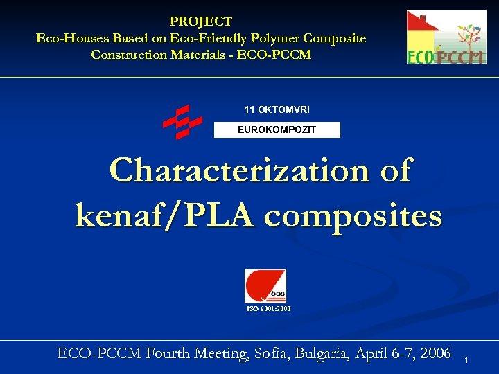 PROJECT Eco-Houses Based on Eco-Friendly Polymer Composite Construction Materials - ECO-PCCM 11 OKTOMVRI EUROKOMPOZIT