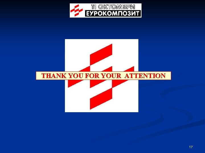 THANK YOU FOR YOUR ATTENTION 17