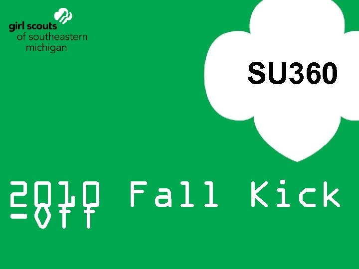 SU 360 2010 Fall Kick -Off