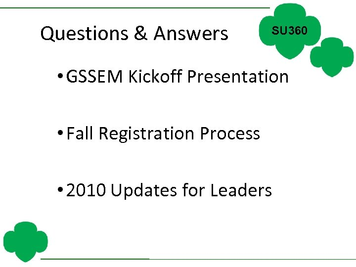 Questions & Answers SU 360 • GSSEM Kickoff Presentation • Fall Registration Process •