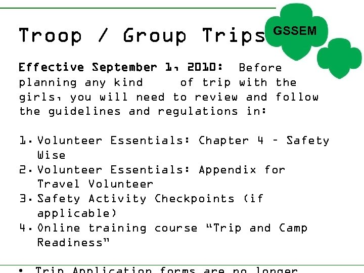 Troop / Group Trips GSSEM Effective September 1, 2010: Before planning any kind of