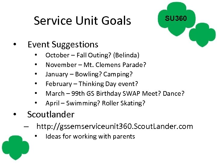 Service Unit Goals • Event Suggestions • • SU 360 October – Fall Outing?