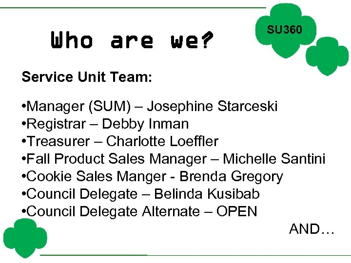Who are we? SU 360 Service Unit Team: • Manager (SUM) – Josephine Starceski