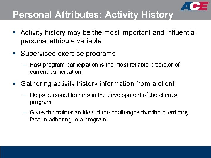 Personal Attributes: Activity History § Activity history may be the most important and influential