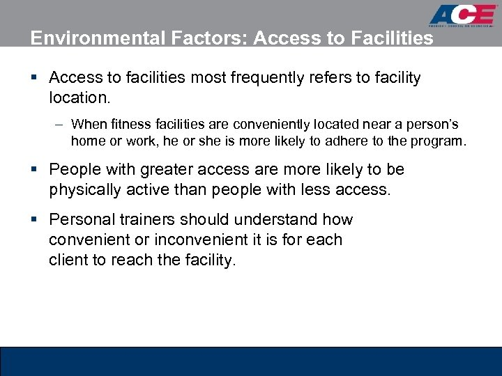 Environmental Factors: Access to Facilities § Access to facilities most frequently refers to facility