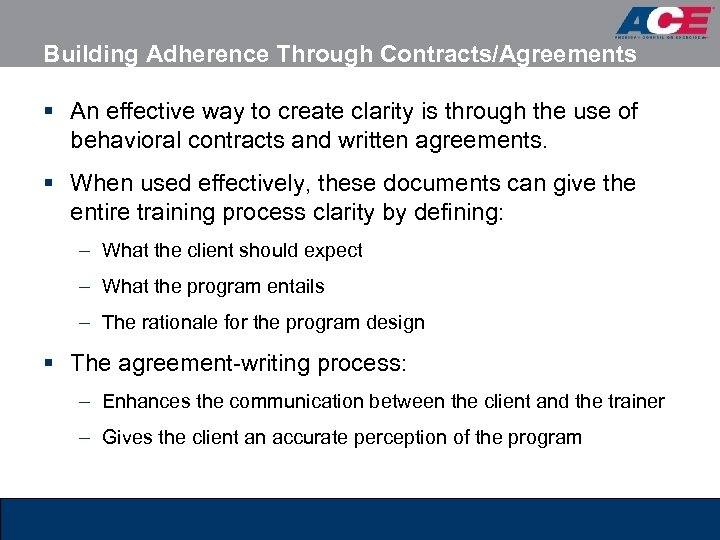 Building Adherence Through Contracts/Agreements § An effective way to create clarity is through the