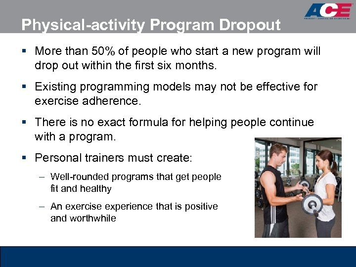 Physical-activity Program Dropout § More than 50% of people who start a new program