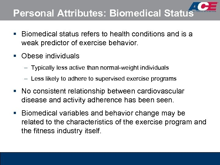 Personal Attributes: Biomedical Status § Biomedical status refers to health conditions and is a