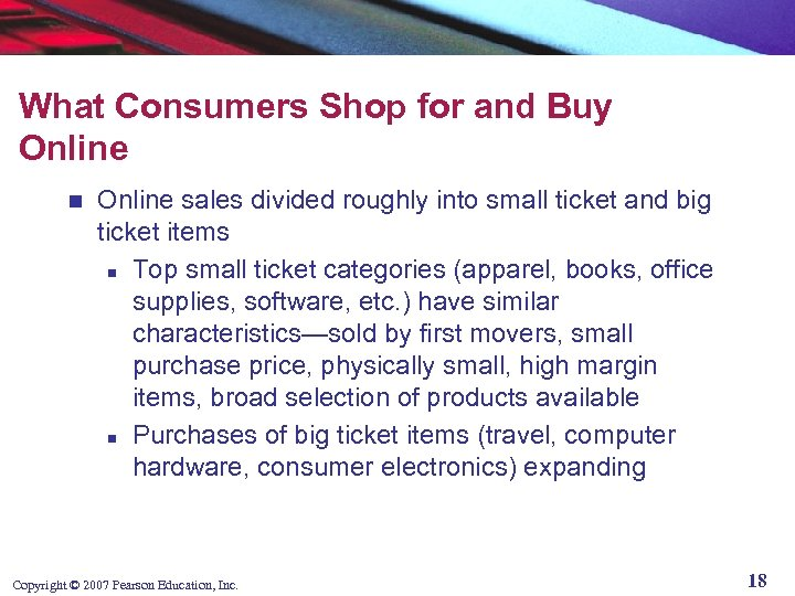 What Consumers Shop for and Buy Online n Online sales divided roughly into small