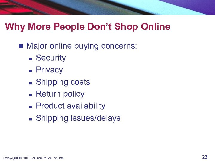 Why More People Don't Shop Online n Major online buying concerns: n Security n