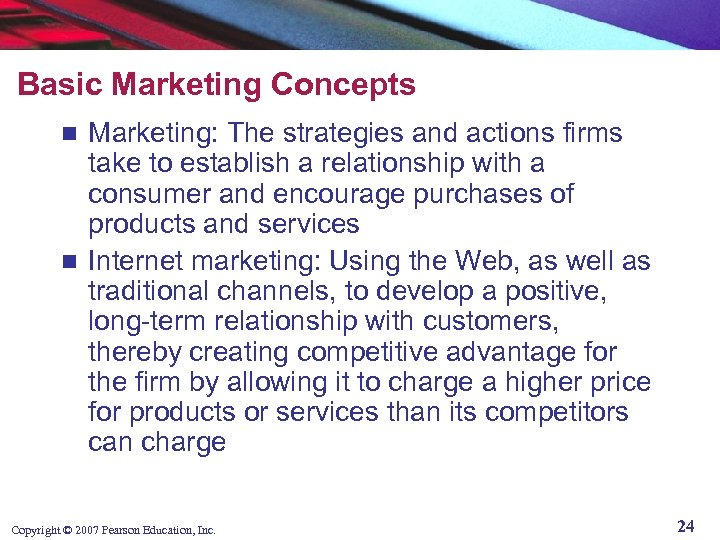 Basic Marketing Concepts Marketing: The strategies and actions firms take to establish a relationship