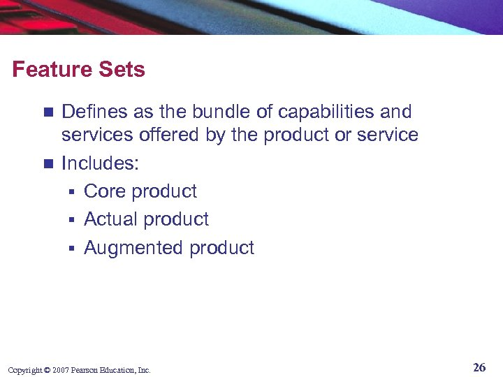 Feature Sets Defines as the bundle of capabilities and services offered by the product