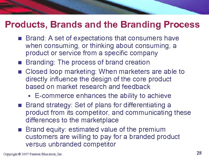 Products, Brands and the Branding Process n n n Brand: A set of expectations
