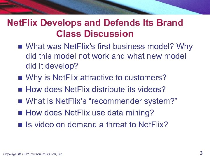 Net. Flix Develops and Defends Its Brand Class Discussion n n n What was